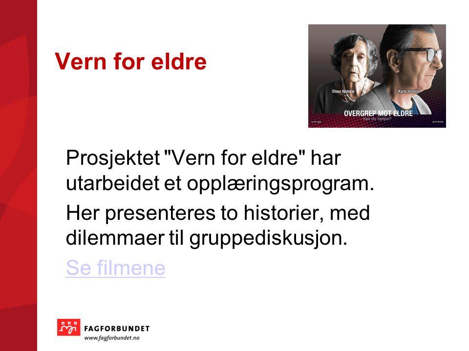 Vern for eldre Prosjektet Vern for eldre har utarbeidet et opplæringsprogram.
