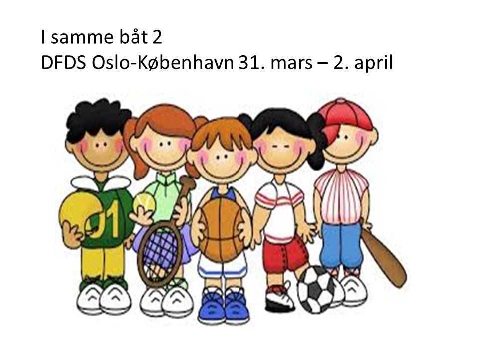 I samme båt 2 DFDS Oslo-København 31. mars – 2. april