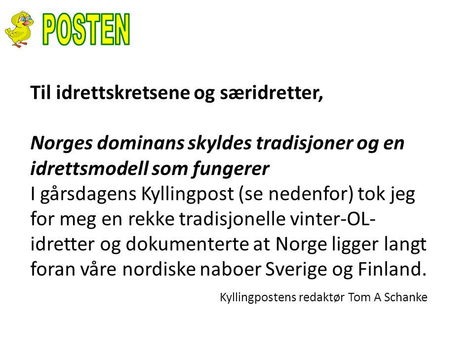 Til idrettskretsene og særidretter, Norges dominans skyldes tradisjoner og en idrettsmodell som fungerer I gårsdagens Kyllingpost (se nedenfor) tok jeg for meg en rekke tradisjonelle vinter-OL- idretter og dokumenterte at Norge ligger langt foran våre nordiske naboer Sverige og Finland.