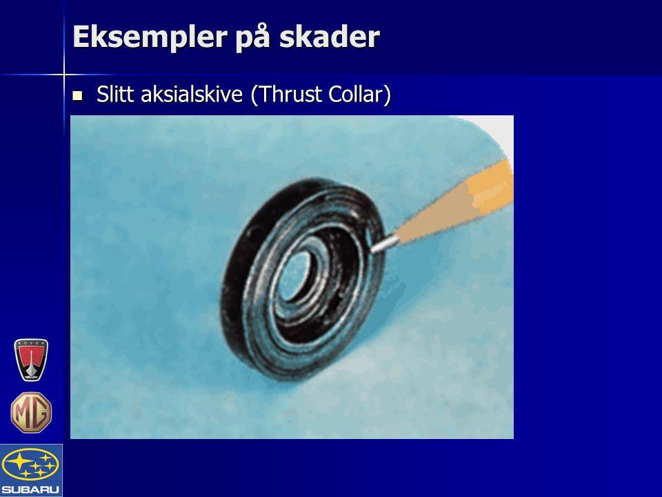 Eksempler på skader Slitt aksialskive (Thrust Collar) Slitt aksialskive (Thrust Collar)