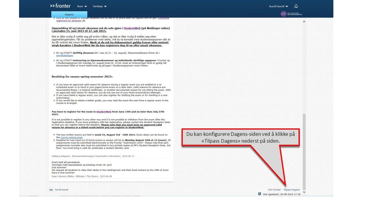Du kan konfigurere Dagens-siden ved å klikke på «Tilpass Dagens» nederst på siden.