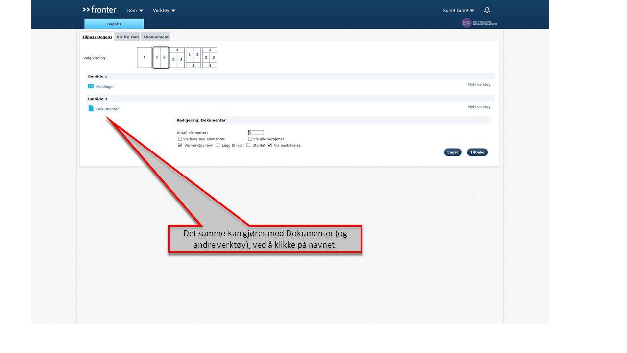 Det samme kan gjøres med Dokumenter (og andre verktøy), ved å klikke på navnet.