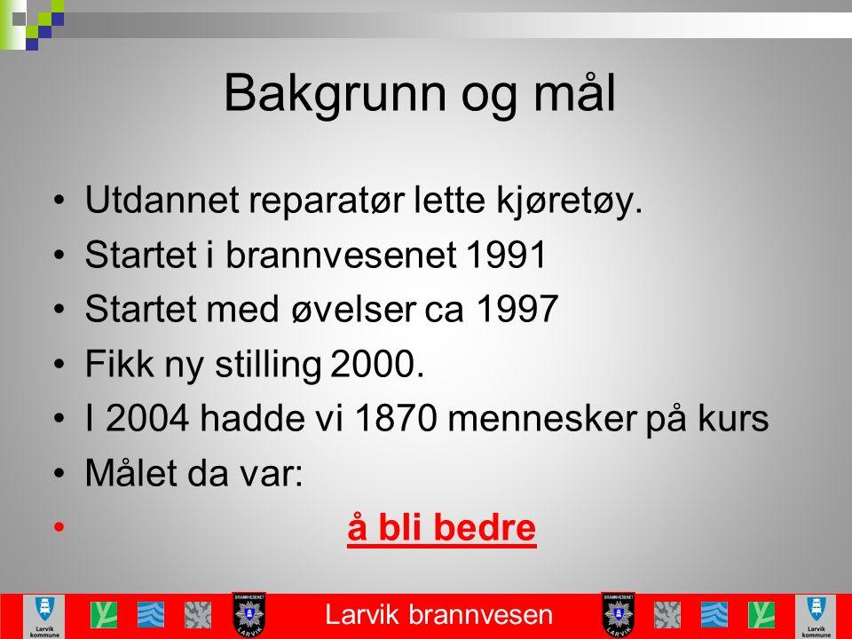 Larvik brannvesen Bakgrunn og mål Utdannet reparatør lette kjøretøy.