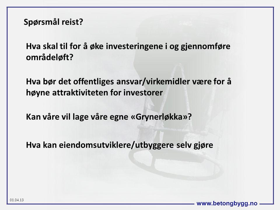 01.04.13 www.betongbygg.no Hva skal til for å øke investeringene i og gjennomføre områdeløft.