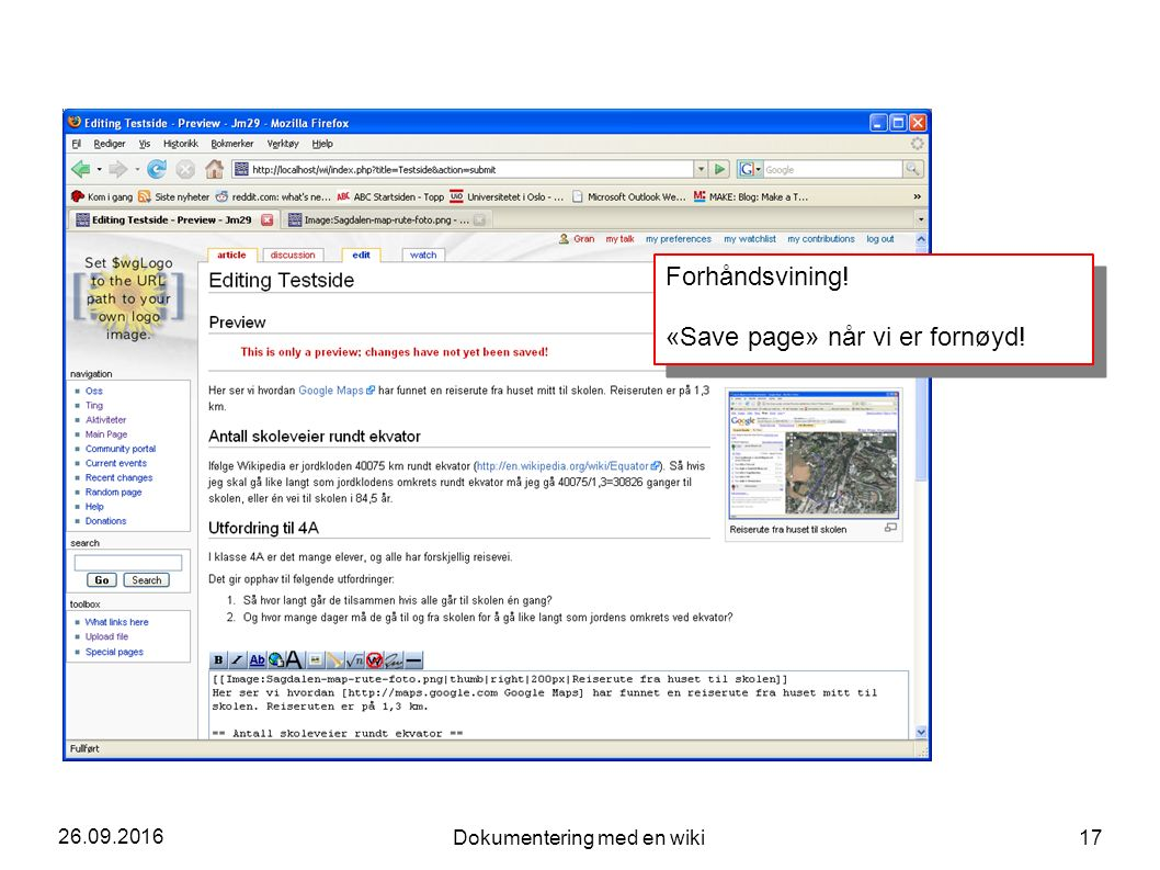 26.09.2016 Dokumentering med en wiki 17 Forhåndsvining! «Save page» når vi er fornøyd! Forhåndsvining! «Save page» når vi er fornøyd!