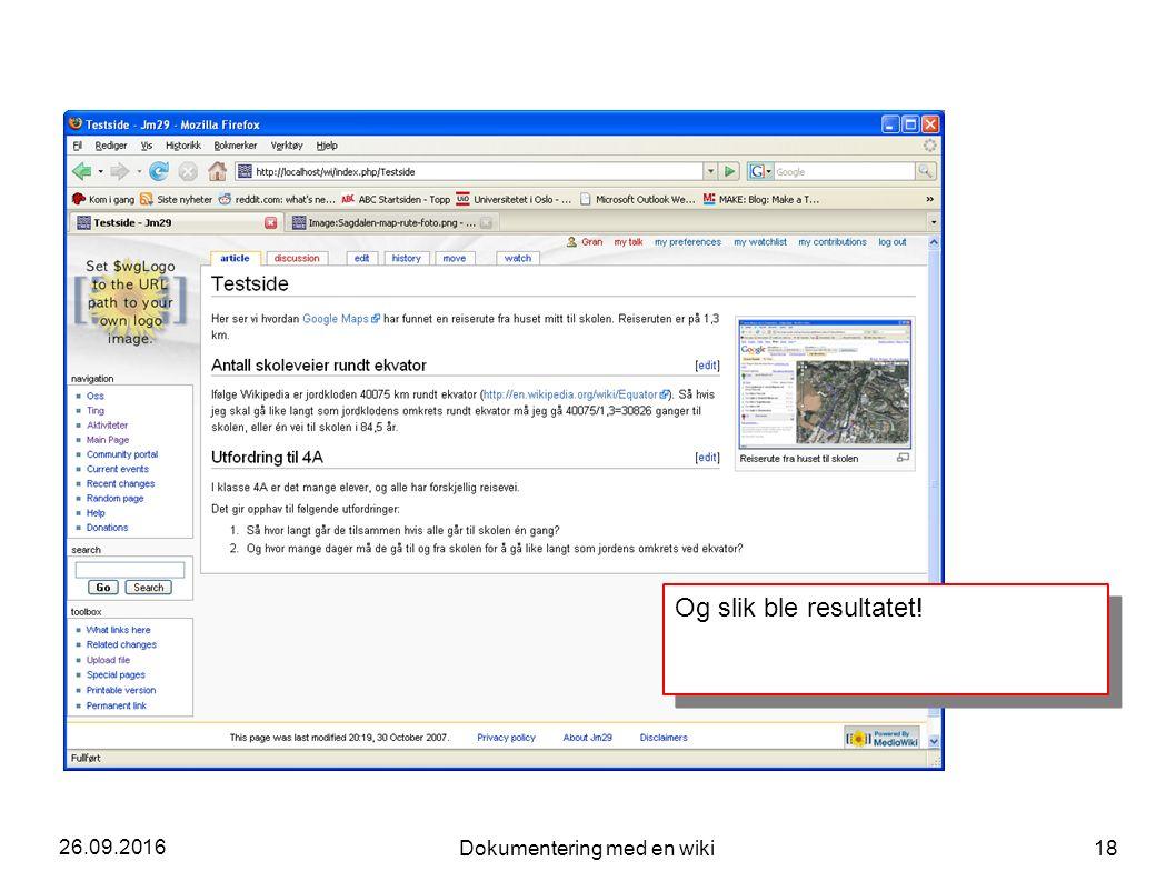 26.09.2016 Dokumentering med en wiki 18 Og slik ble resultatet!