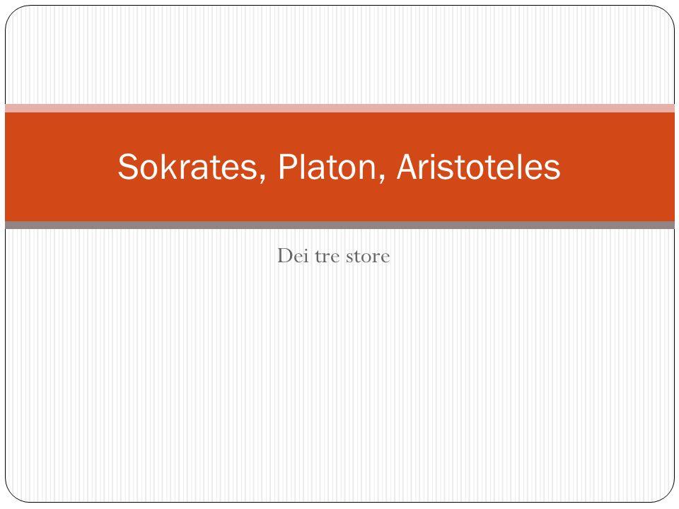 Dei tre store Sokrates, Platon, Aristoteles