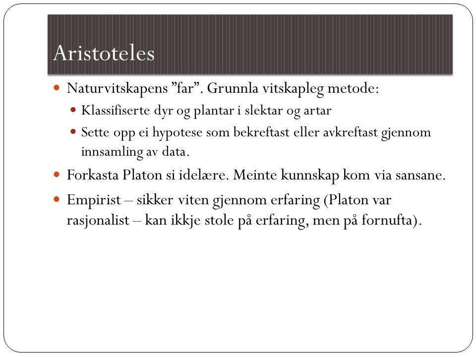 Aristoteles Naturvitskapens far .