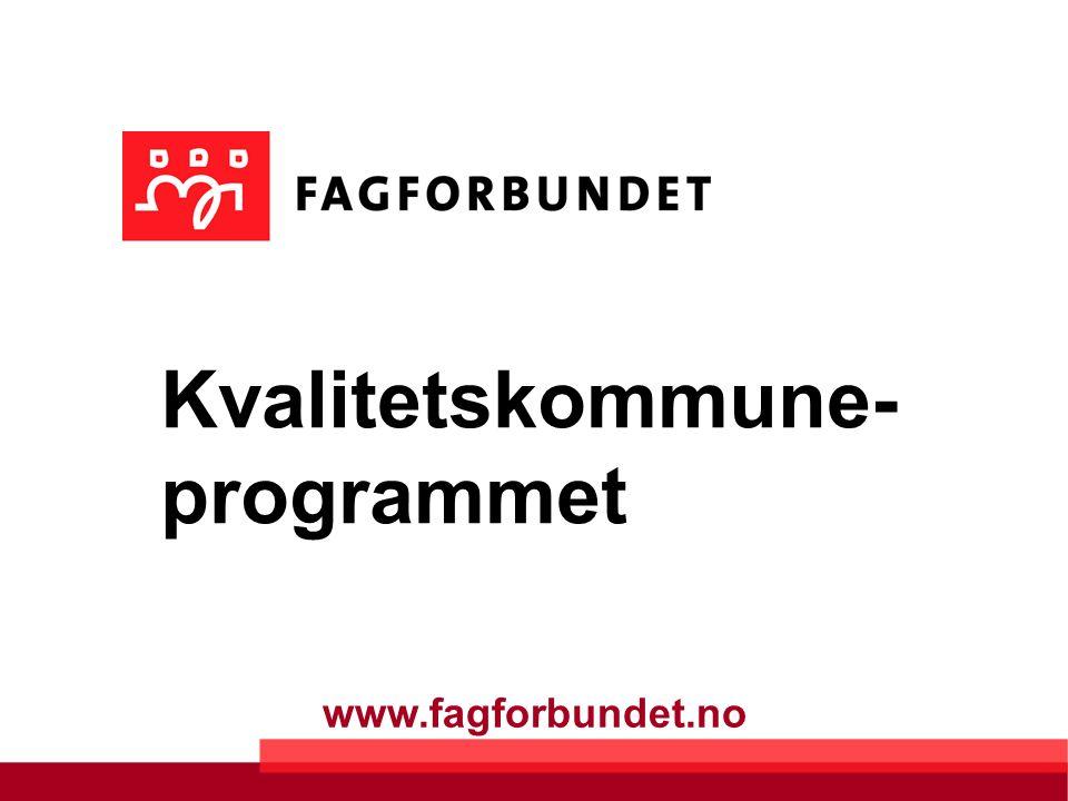 www.fagforbundet.no Kvalitetskommune- programmet
