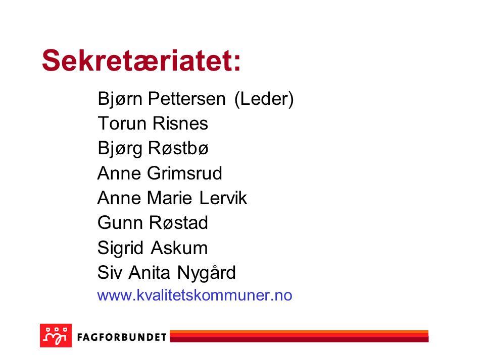 Sekretæriatet: Bjørn Pettersen (Leder) Torun Risnes Bjørg Røstbø Anne Grimsrud Anne Marie Lervik Gunn Røstad Sigrid Askum Siv Anita Nygård www.kvalitetskommuner.no