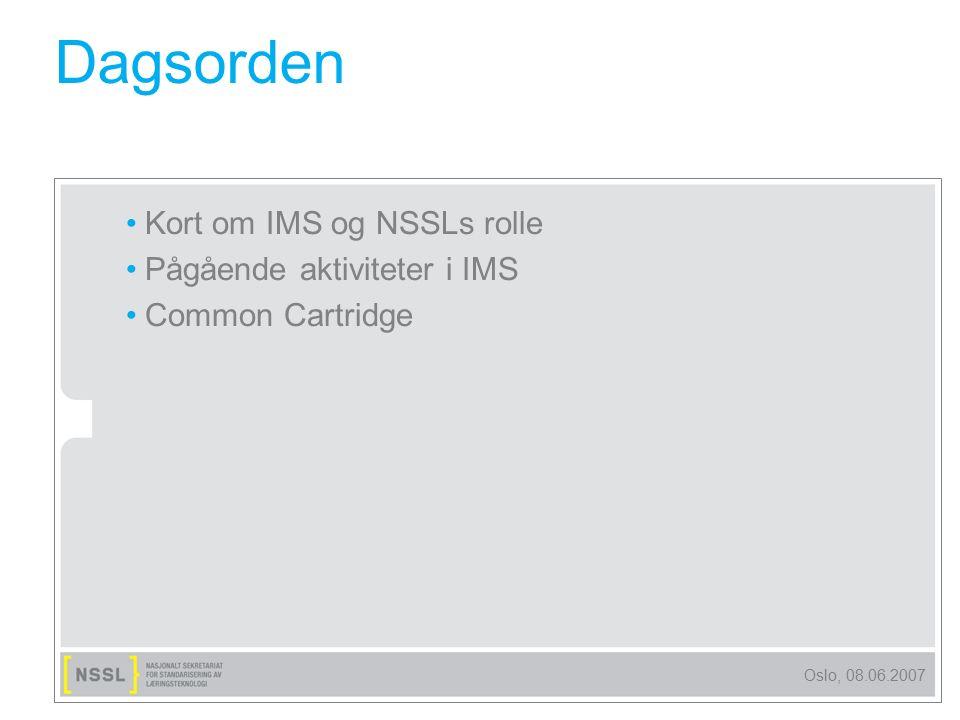 Oslo, 08.06.2007 IMS Global Learning Consortium IMS er et konsortium som utarbeider spesifikasjoner (pre-standard) Deltakelse i utvikling av spesifikasjoner er forbeholdt betalende medlemmer.