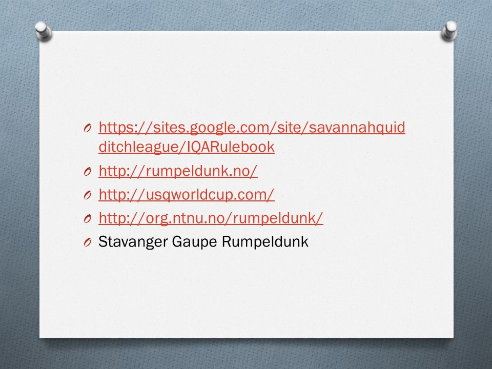 O https://sites.google.com/site/savannahquid ditchleague/IQARulebook https://sites.google.com/site/savannahquid ditchleague/IQARulebook O http://rumpe