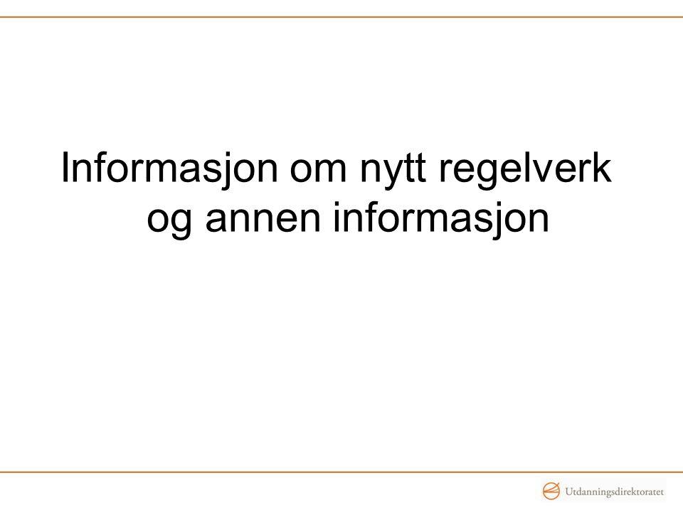 Informasjon om nytt regelverk og annen informasjon