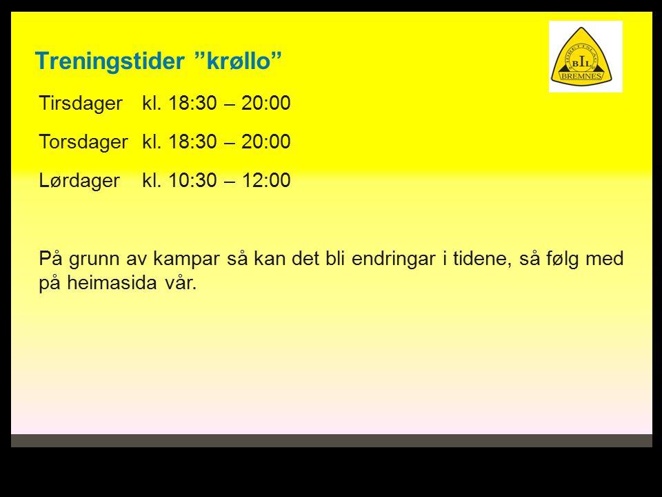 Treningstider krøllo Tirsdagerkl. 18:30 – 20:00 Torsdagerkl.