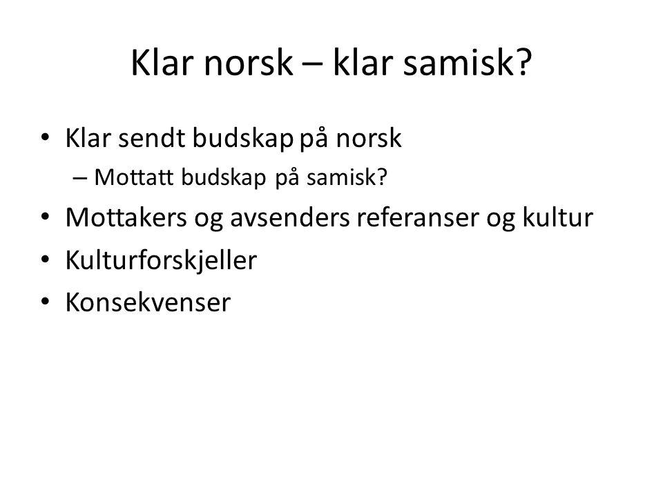 Klar norsk – klar samisk.Klar sendt budskap på norsk – Mottatt budskap på samisk.
