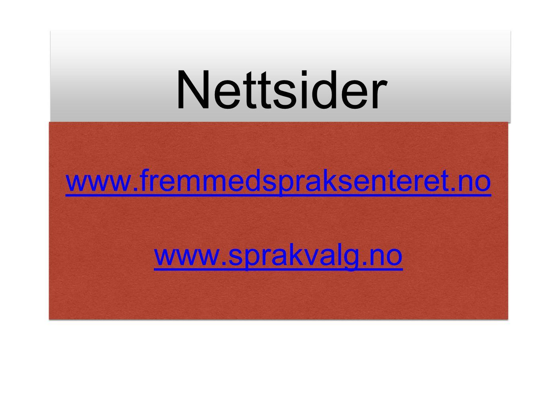 Nettsider www.fremmedspraksenteret.no www.sprakvalg.no www.fremmedspraksenteret.no www.sprakvalg.no