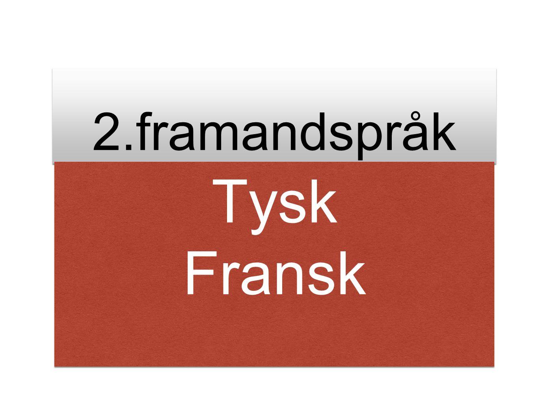 2.framandspråk Tysk Fransk Tysk Fransk