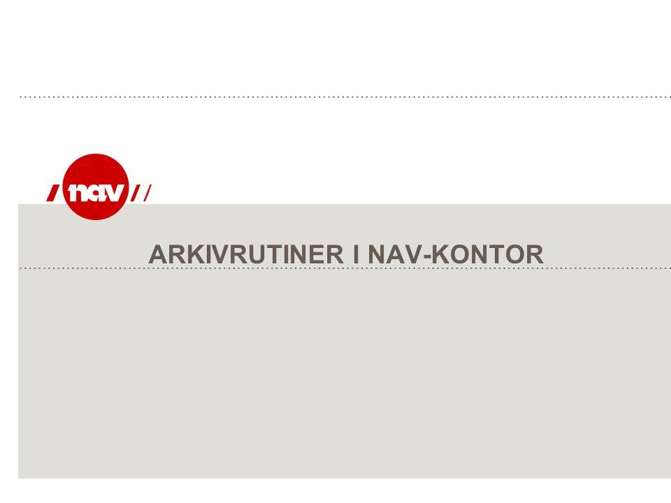 ARKIVRUTINER I NAV-KONTOR