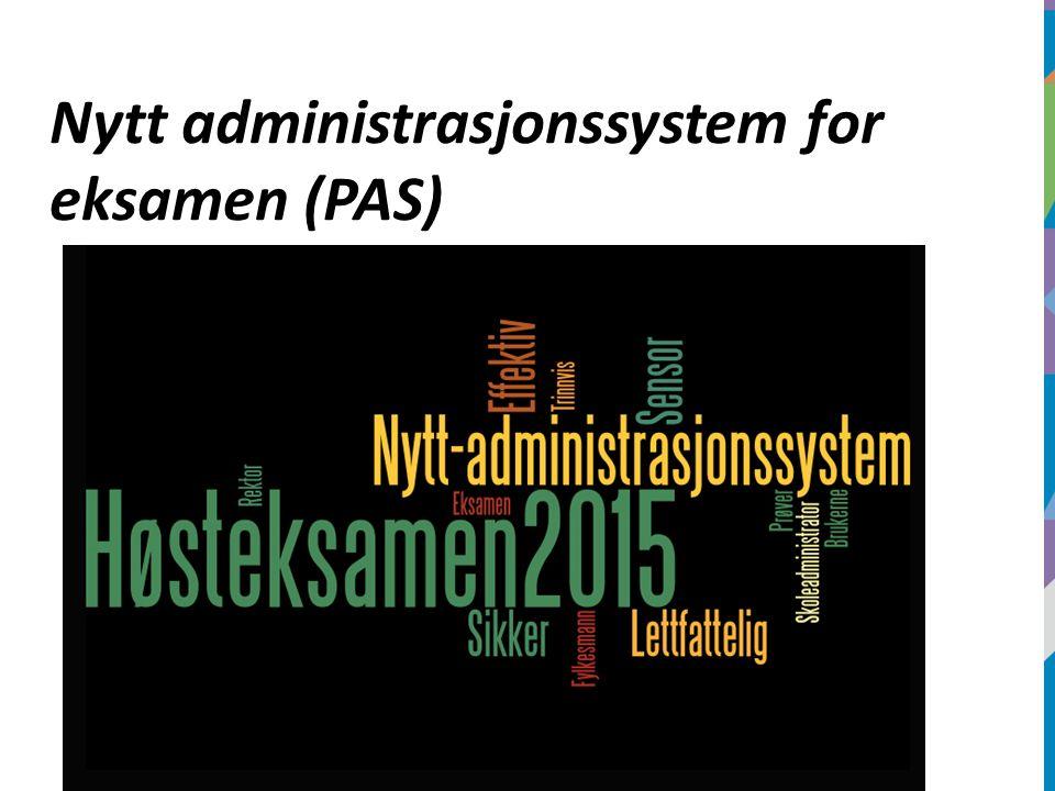Nytt administrasjonssystem for eksamen (PAS)