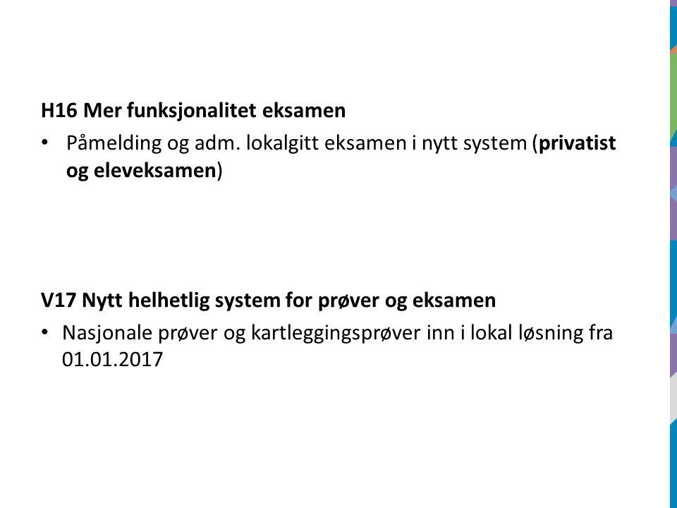 H16 Mer funksjonalitet eksamen Påmelding og adm.