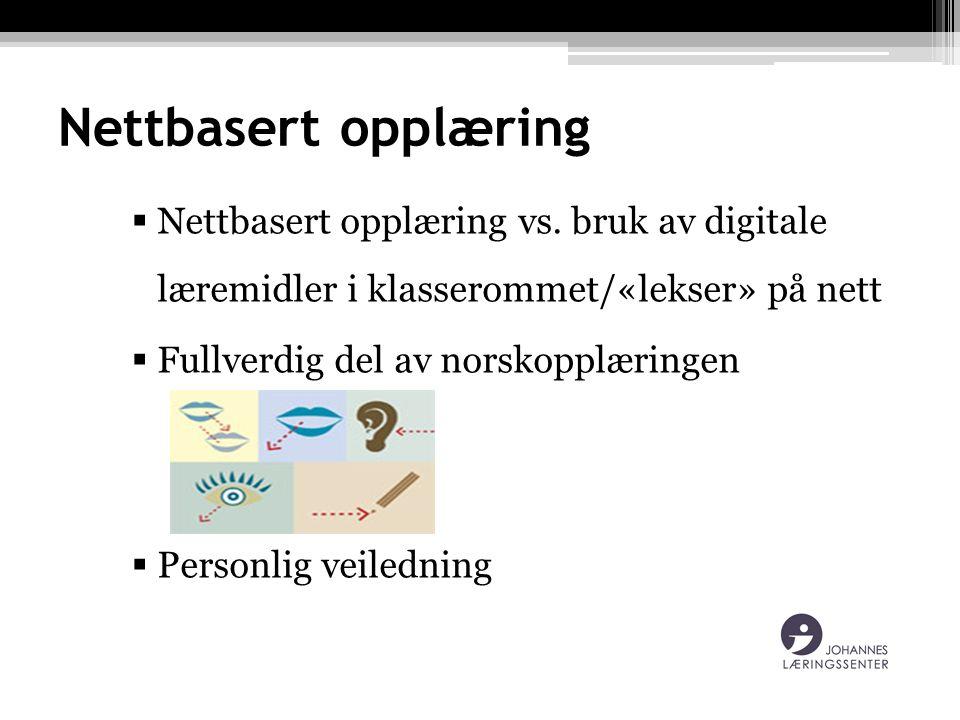 Nettbasert opplæring  Nettbasert opplæring vs. bruk av digitale læremidler i klasserommet/«lekser» på nett  Fullverdig del av norskopplæringen  Per
