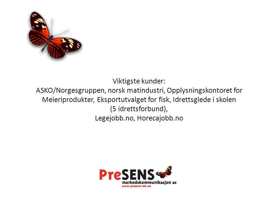 Viktigste kunder: ASKO/Norgesgruppen, norsk matindustri, Opplysningskontoret for Meieriprodukter, Eksportutvalget for fisk, Idrettsglede i skolen (5 idrettsforbund), Legejobb.no, Horecajobb.no