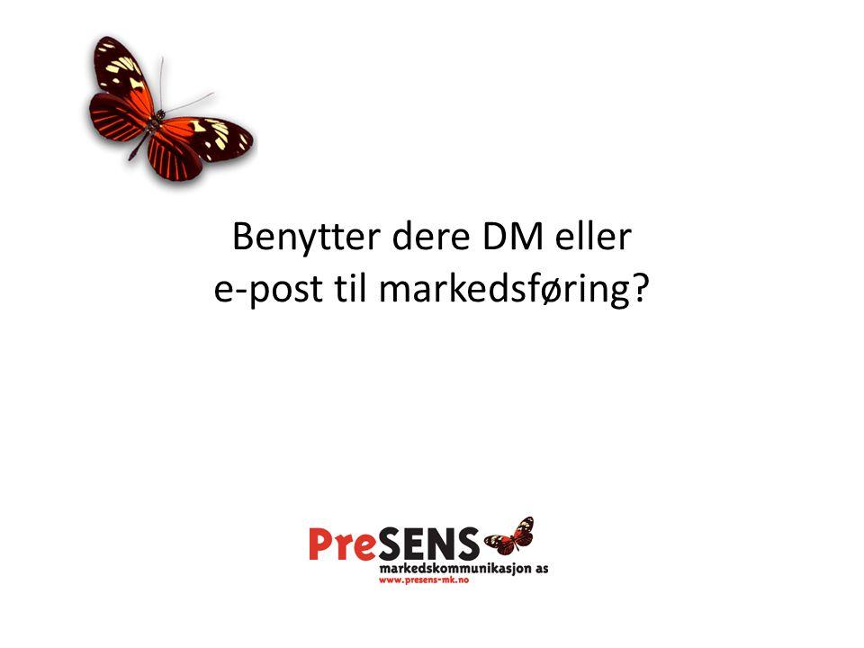 Benytter dere DM eller e-post til markedsføring