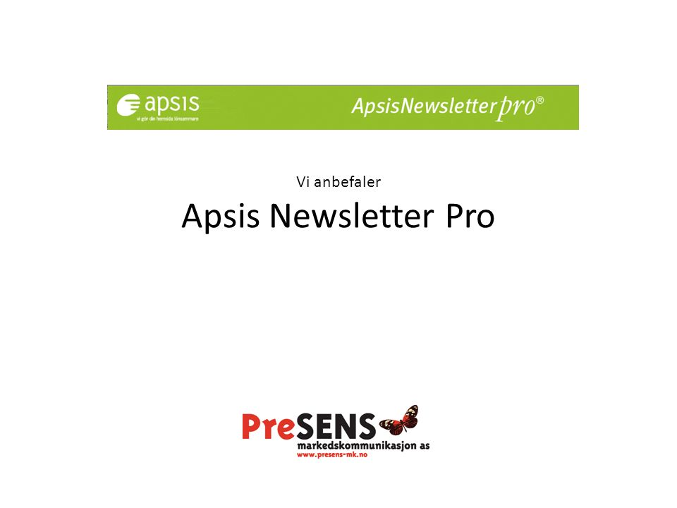 Vi anbefaler Apsis Newsletter Pro