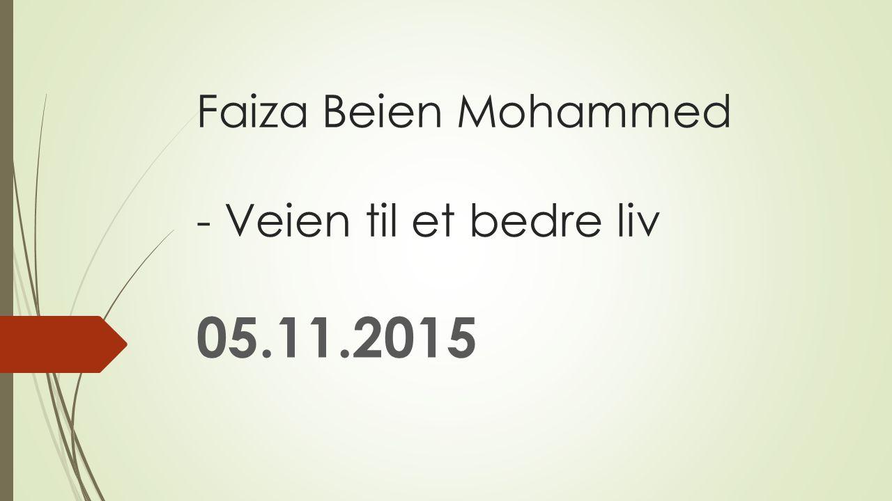 Faiza Beien Mohammed - Veien til et bedre liv 05.11.2015