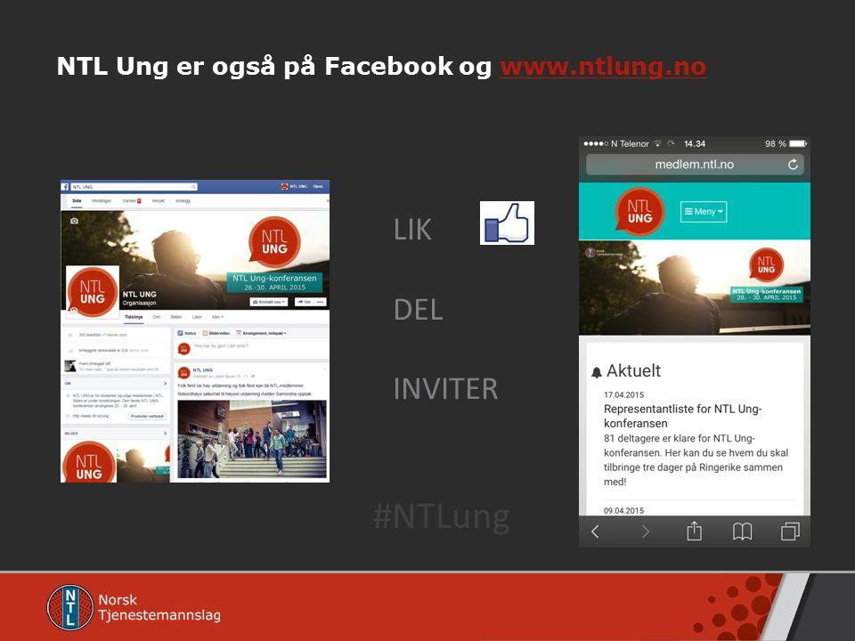 NTL Ung er også på Facebook og www.ntlung.nowww.ntlung.no LIK DEL INVITER #NTLung