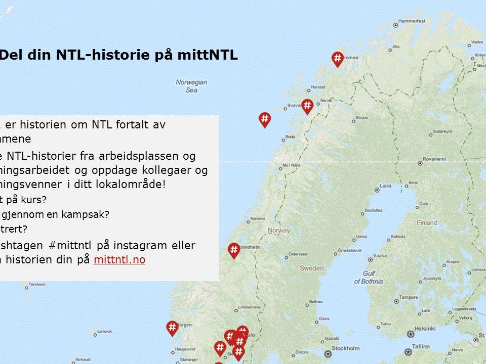 Del din NTL-historie på mittNTL mittNTL er historien om NTL fortalt av medlemmene Del dine NTL-historier fra arbeidsplassen og fagforeningsarbeidet og