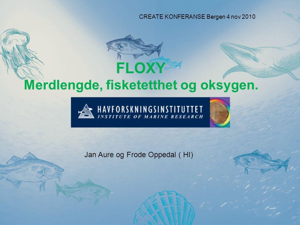 Jan Aure og Frode Oppedal ( HI) FLOXY Merdlengde, fisketetthet og oksygen.