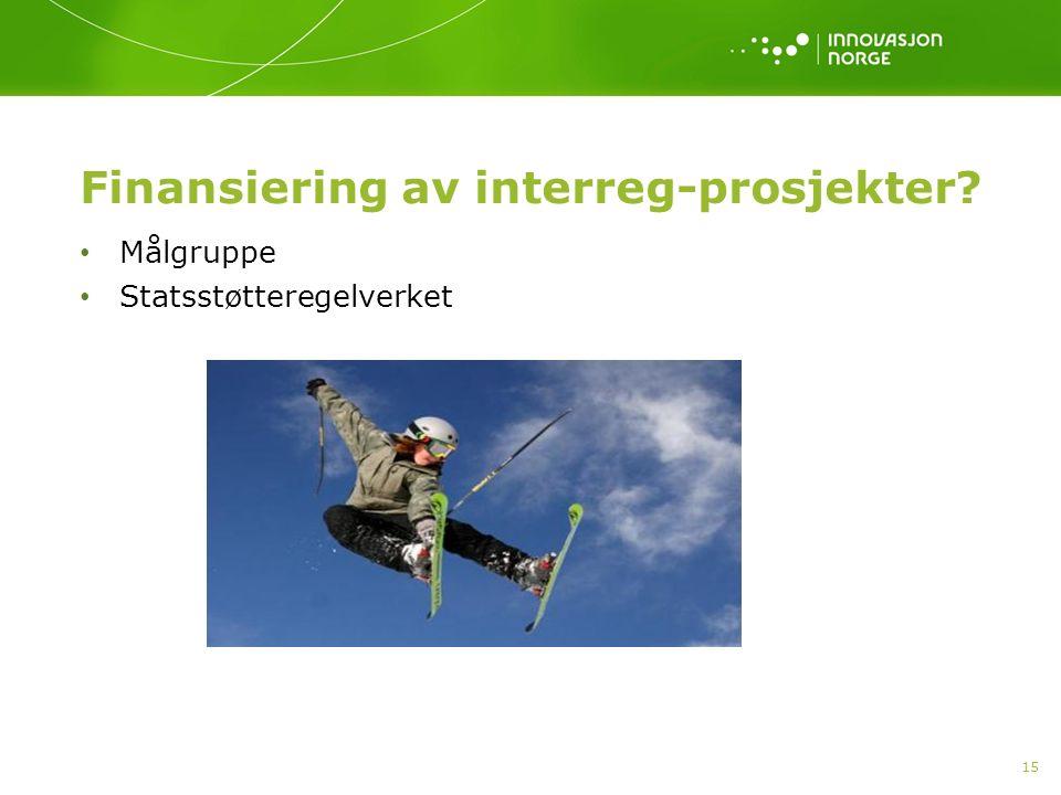 Finansiering av interreg-prosjekter? Målgruppe Statsstøtteregelverket 15