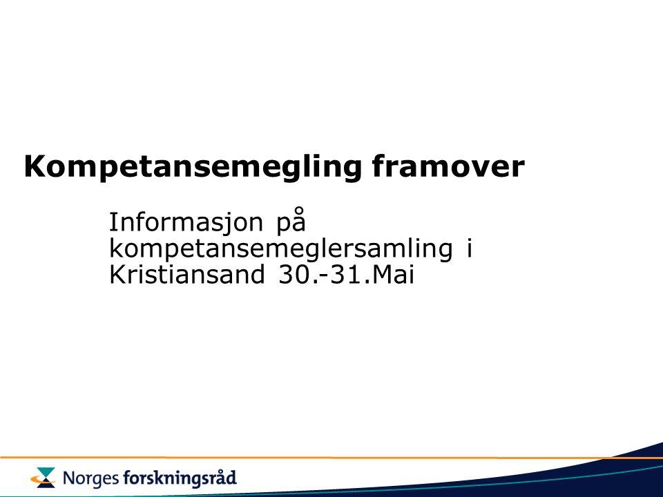 Kompetansemegling framover Informasjon på kompetansemeglersamling i Kristiansand 30.-31.Mai