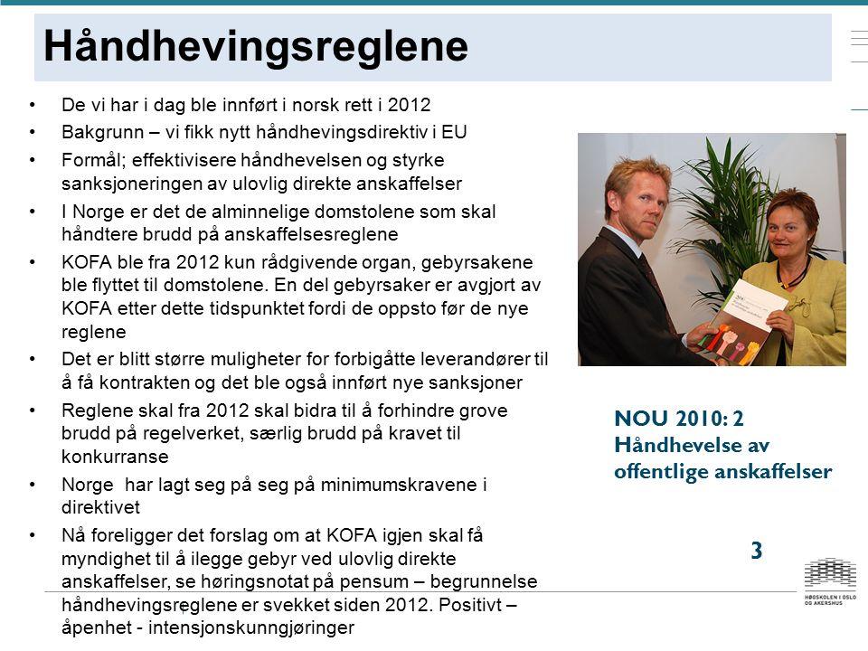 Håndhevingsreglene De vi har i dag ble innført i norsk rett i 2012 Bakgrunn – vi fikk nytt håndhevingsdirektiv i EU Formål; effektivisere håndhevelsen og styrke sanksjoneringen av ulovlig direkte anskaffelser I Norge er det de alminnelige domstolene som skal håndtere brudd på anskaffelsesreglene KOFA ble fra 2012 kun rådgivende organ, gebyrsakene ble flyttet til domstolene.