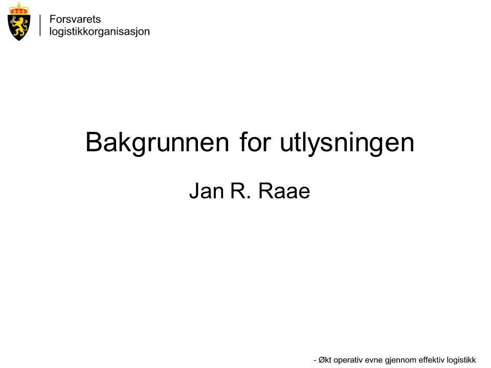 Bakgrunnen for utlysningen Jan R. Raae