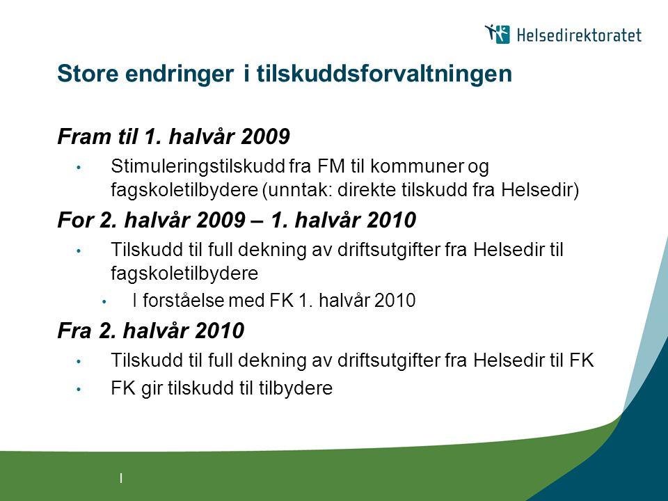 | Store endringer i tilskuddsforvaltningen Fram til 1.