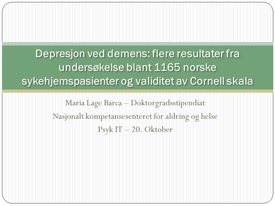 Maria Lage Barca – Doktorgradsstipendiat Nasjonalt kompetansesenteret for aldring og helse Psyk IT – 20.