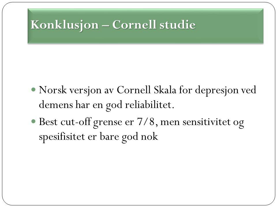Norsk versjon av Cornell Skala for depresjon ved demens har en god reliabilitet.