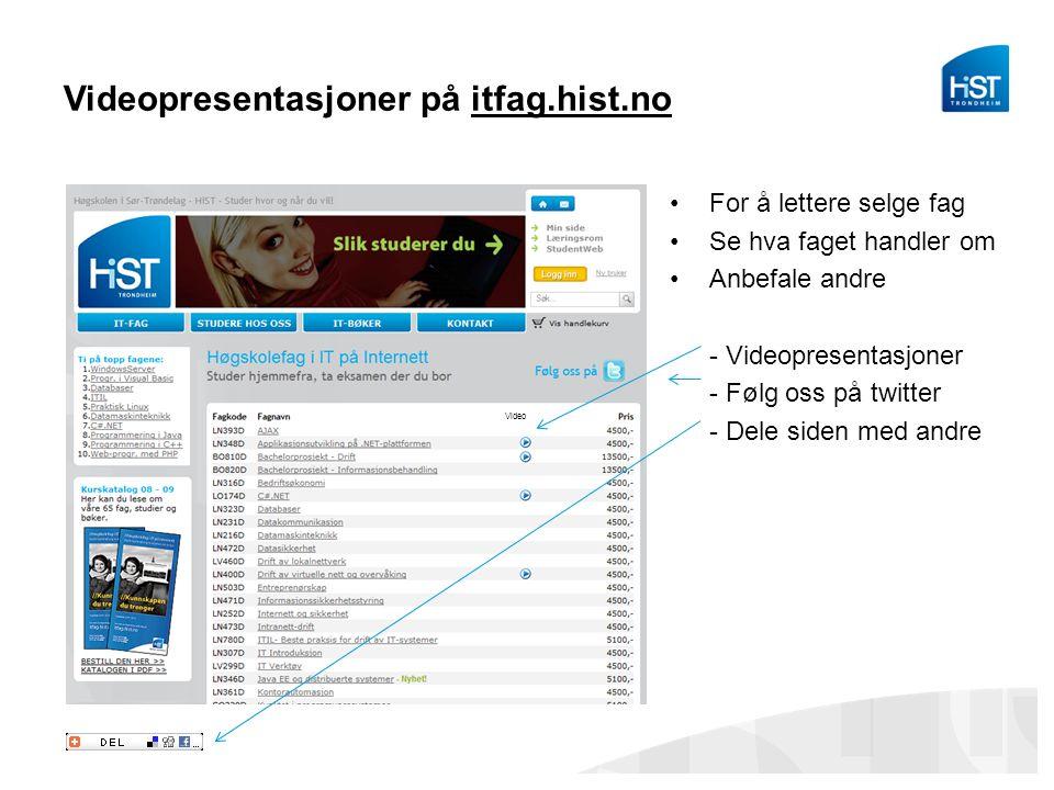 Videopresentasjoner på itfag.hist.no For å lettere selge fag Se hva faget handler om Anbefale andre - Videopresentasjoner - Følg oss på twitter - Dele siden med andre Video