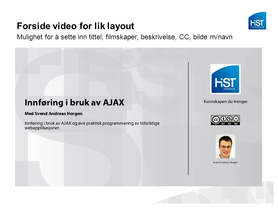 Forside video for lik layout Mulighet for å sette inn tittel, filmskaper, beskrivelse, CC, bilde m/navn