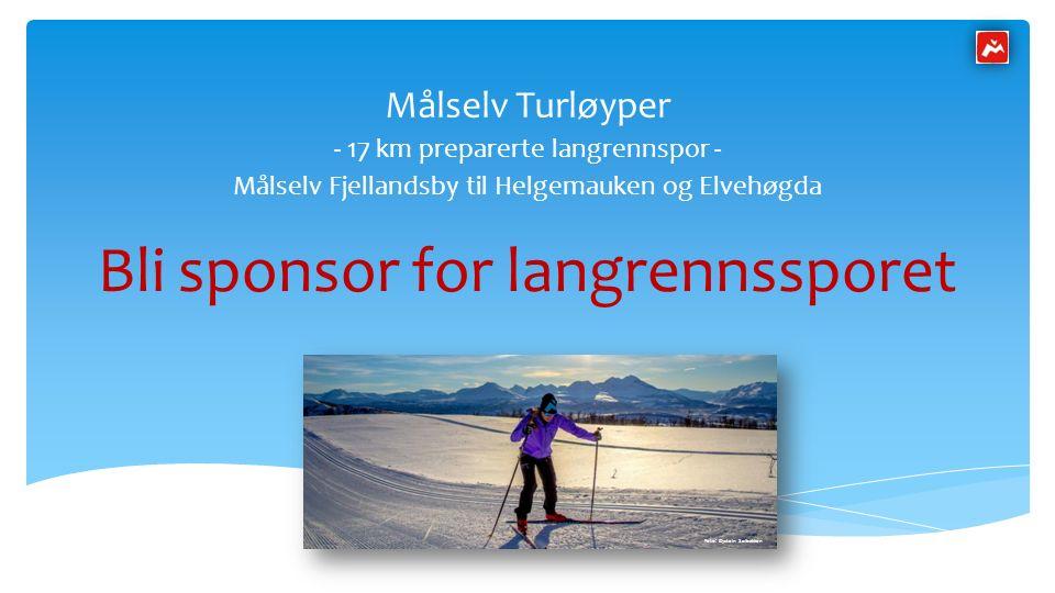 Bli sponsor for langrennssporet Målselv Turløyper - 17 km preparerte langrennspor - Målselv Fjellandsby til Helgemauken og Elvehøgda Foto: Øystein Solbakken