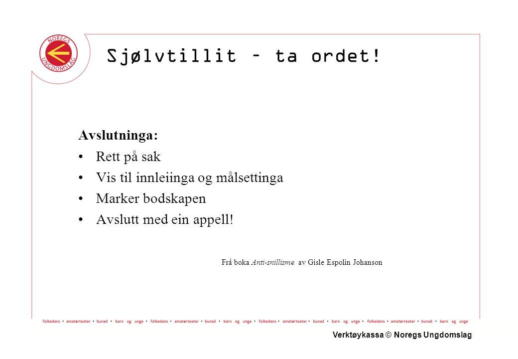 Avslutninga: Rett på sak Vis til innleiinga og målsettinga Marker bodskapen Avslutt med ein appell.