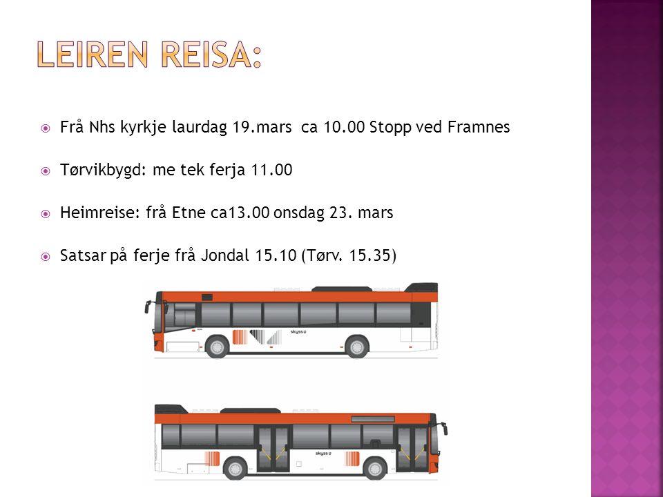  Frå Nhs kyrkje laurdag 19.mars ca 10.00 Stopp ved Framnes  Tørvikbygd: me tek ferja 11.00  Heimreise: frå Etne ca13.00 onsdag 23.