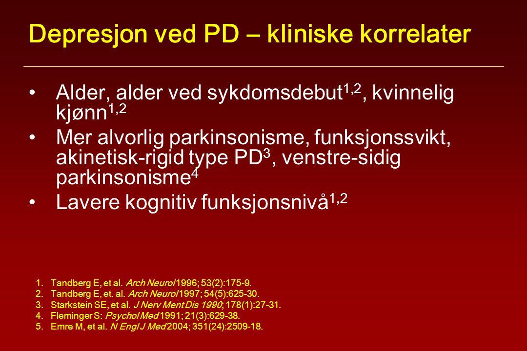 Depresjon ved PD – kliniske korrelater Alder, alder ved sykdomsdebut 1,2, kvinnelig kjønn 1,2 Mer alvorlig parkinsonisme, funksjonssvikt, akinetisk-rigid type PD 3, venstre-sidig parkinsonisme 4 Lavere kognitiv funksjonsnivå 1,2 1.