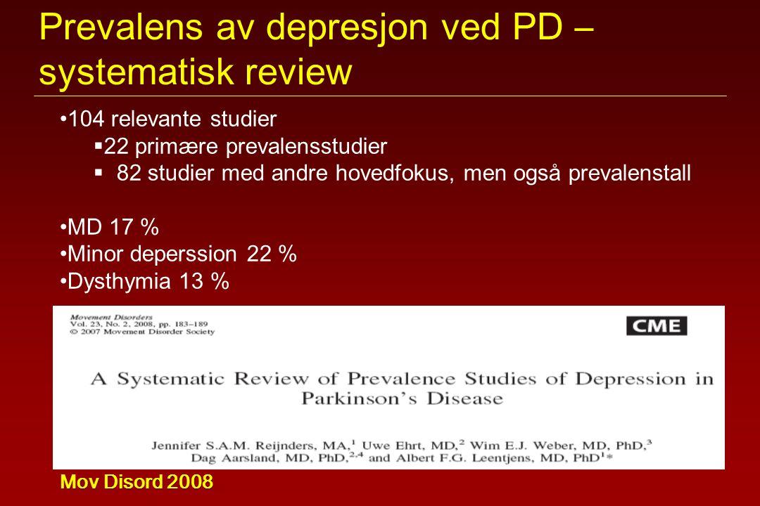 Mov Disord 2008 104 relevante studier  22 primære prevalensstudier  82 studier med andre hovedfokus, men også prevalenstall MD 17 % Minor deperssion 22 % Dysthymia 13 % Prevalens av depresjon ved PD – systematisk review