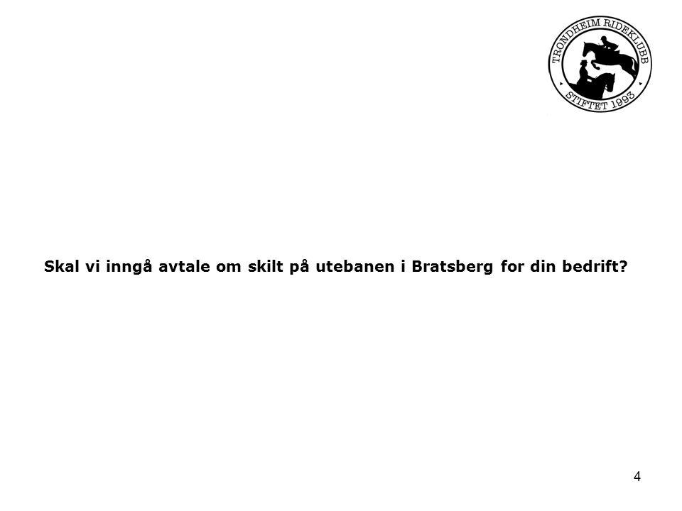 4 Skal vi inngå avtale om skilt på utebanen i Bratsberg for din bedrift?