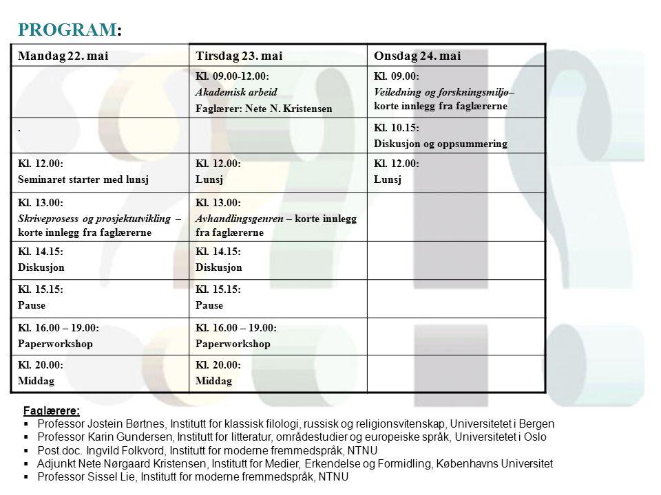 Tema for seminaret Seminaret handler om avhandlingsskriving til PhD-graden.