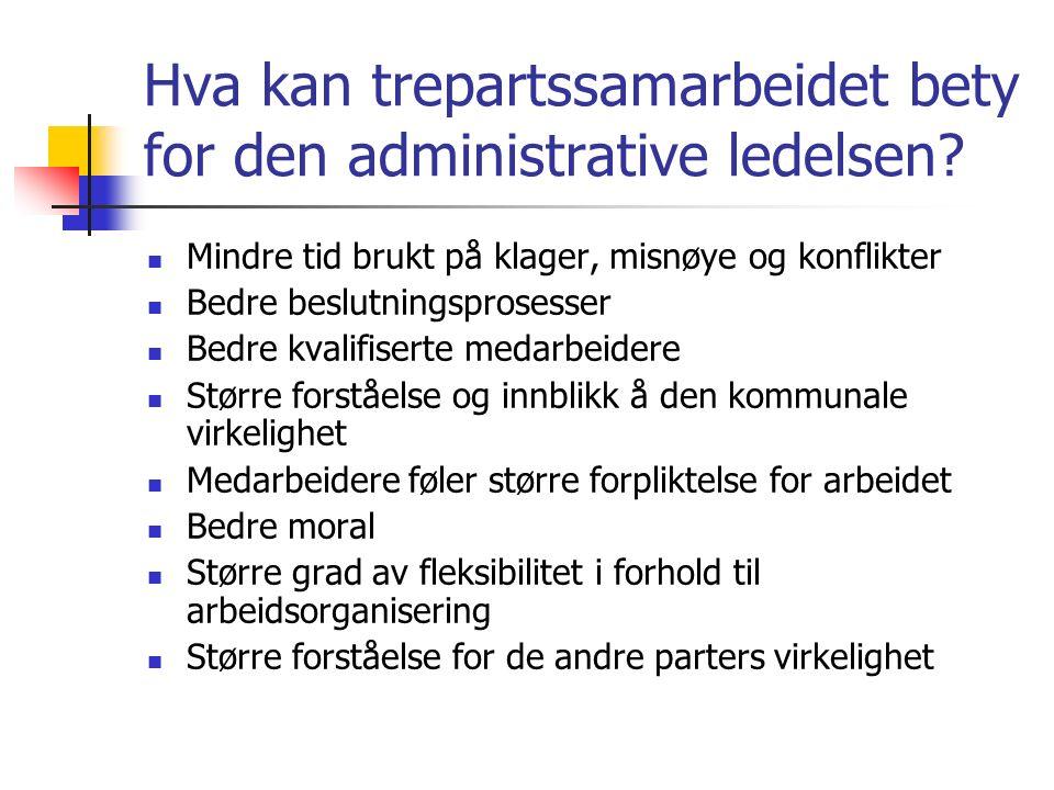 Hva kan trepartssamarbeidet bety for den administrative ledelsen.