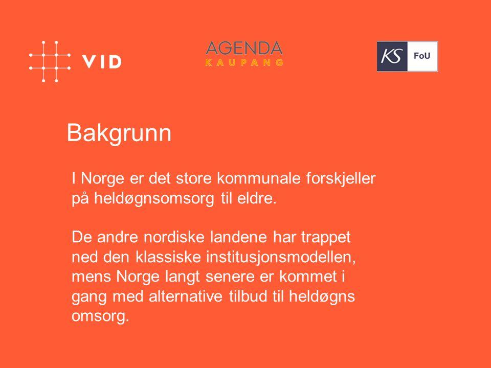 Bakgrunn I Norge er det store kommunale forskjeller på heldøgnsomsorg til eldre. De andre nordiske landene har trappet ned den klassiske institusjonsm